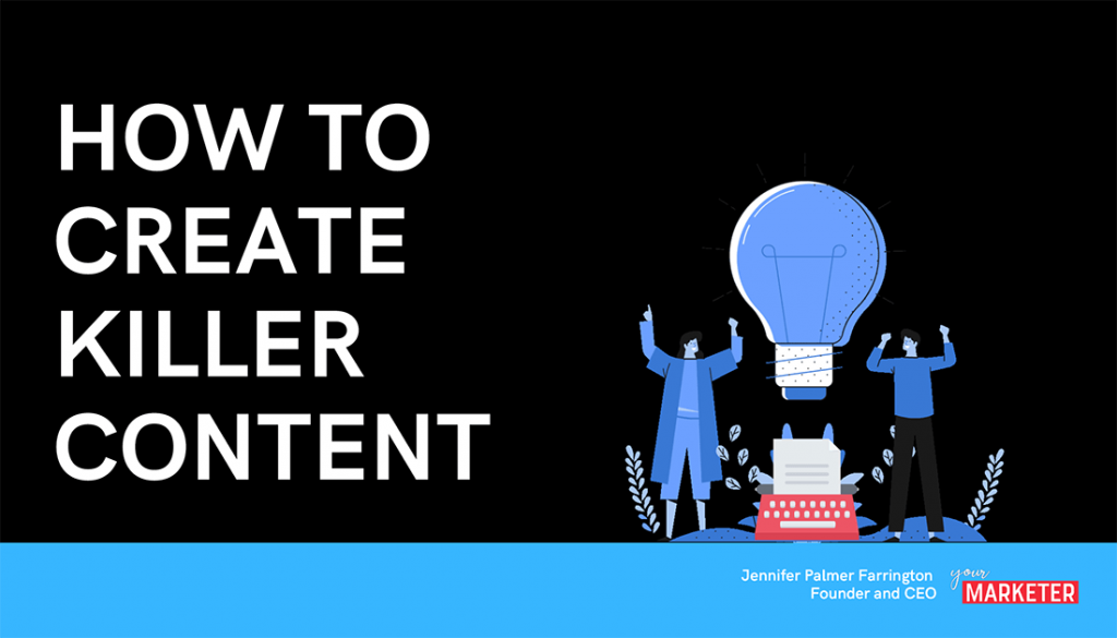 How to Create Killer Content